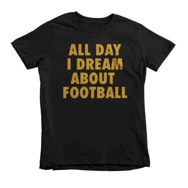 All Day I Dream About Football (Gold print) - Short sleeve kids t-shirt