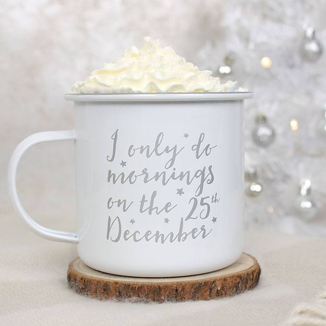 I Only Do Mornings On The 25th December Mug