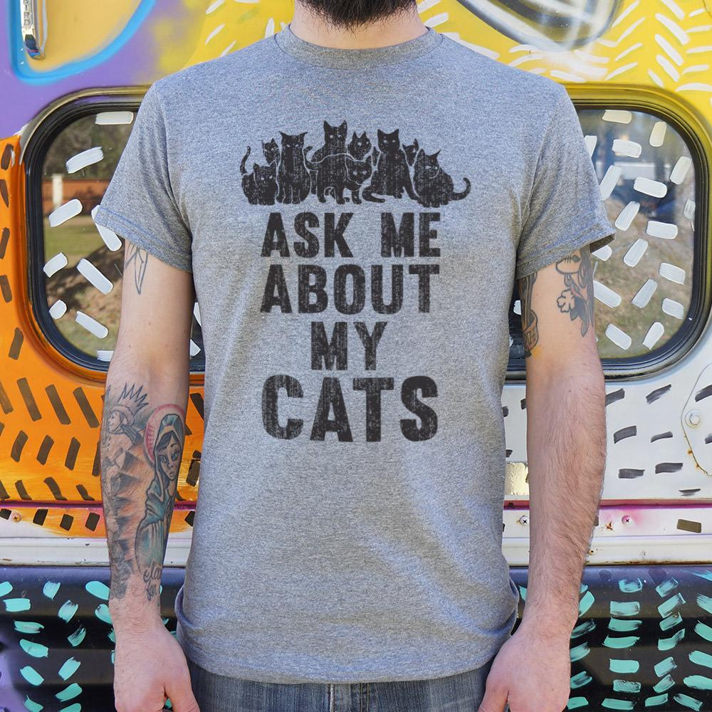 Ask Me About My Cats T-Shirt (Mens)-Mens T-Shirt-Bella's PetStor