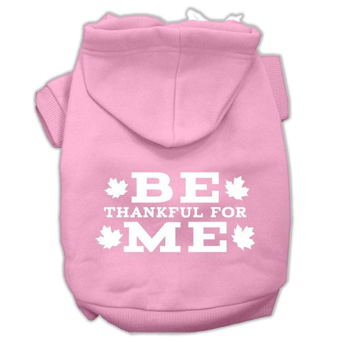 Be Thankful For Me Screen Print Pet Hoodies Size-Dog Clothing-Bella's PetStor