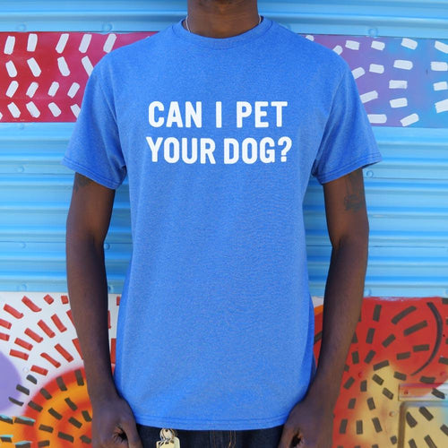 Can I Pet Your Dog T-Shirt (Mens)-Mens T-Shirt-Bella's PetStor