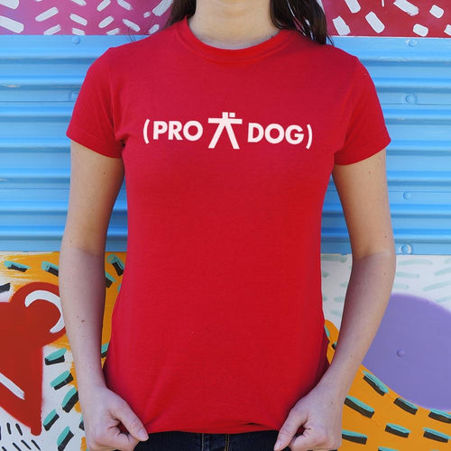 Pro Dog T-Shirt (Ladies)-Ladies T-Shirt-Bella's PetStor