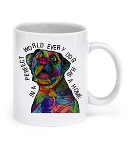 Boxer dog gifts - Boxer mug - In a perfect world, every dog has a home - Boxer mug dog - Dogs Make Me Happy