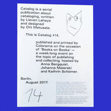 Load image into Gallery viewer, CATALOG IS A SERIAL PUBLIACTION ABOUT CATALOGING WRITTEN BY LIEVEN LAHAYE AND DESIGNED BY OTT METUSA