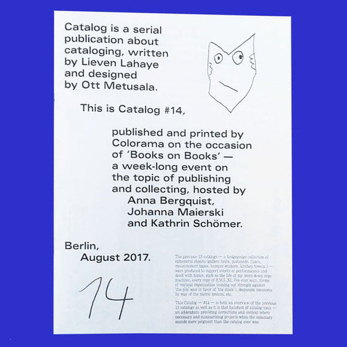 CATALOG IS A SERIAL PUBLIACTION ABOUT CATALOGING WRITTEN BY LIEVEN LAHAYE AND DESIGNED BY OTT METUSA
