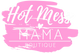 The Hot Mess Mama Store