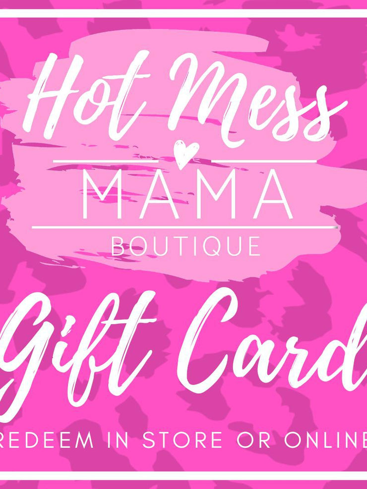 Hot Mess Mama Boutique Gift Cards - Hot Mess Mama Boutique