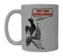 Rogue River Funny Coffee Mug Rise and Shine Mother Cluckers Novelty Cup Great Gift Idea For Men Women Office Party Employee Boss Coworkers (Rise) - Coffee Mugs - Rogue River Tactical  - Rogue River Tactical