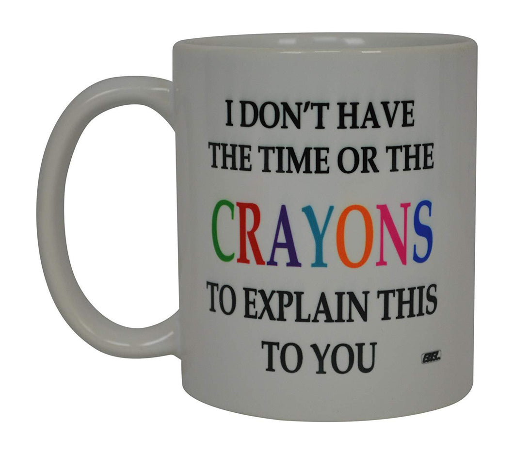 Funny Sarcastic Coffee Mug Crayons Novelty Sarcastic Cup For Work - Coffee Mugs - Rogue River Tactical  - Rogue River Tactical