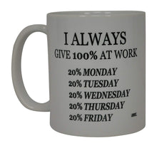 Funny Coffee Mug I Always Give 100% At Work Sarcastic Novelty Cup Joke Gift For Men Women Office Work Employee Boss Coworkers - Coffee Mugs - Rogue River Tactical  - Rogue River Tactical