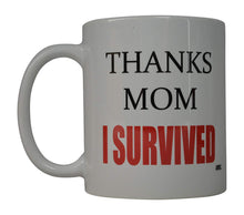 Funny Coffee Mug Thanks Mom I Survived Novelty Cup Great Gift Idea For Mom Mothers Day - Coffee Mugs - Rogue River Tactical  - Rogue River Tactical