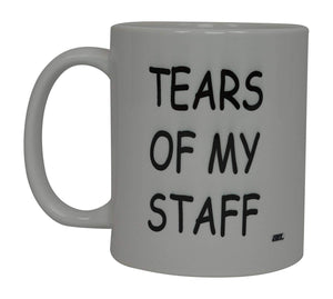 Best Funny Coffee Mug Tears Of My Staff Novelty Cup Joke Great Gag Gift Idea For Men Women Office Work Adult Humor Employee Boss Coworkers (Tears of My Staff) - Coffee Mugs - Rogue River Tactical  - Rogue River Tactical