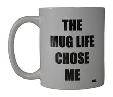 Rogue River Funny Coffee Mug The Mug Life Chose Me Novelty Cup Great Gift Idea For Office Party Employee Boss Coworkers (Mug Life) - Coffee Mugs - Rogue River Tactical  - Rogue River Tactical