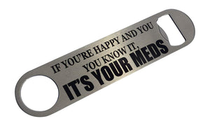 Funny Doctor Nurse Bottle Opener Heavy Duty Gift It's Your Meds Dr. RN Pharmacist - Bottle Openers - Rogue River Tactical  - Rogue River Tactical