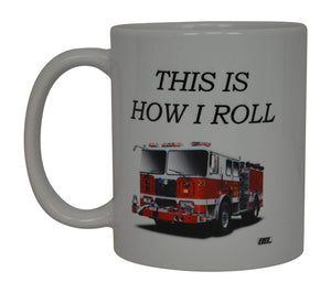 Funny Coffee Mug Best Firefighter Mug This Is How I Roll Fire Truck Novelty Cup Great Gift Idea For Fire Fighter FD Fire Department - Coffee Mugs - Rogue River Tactical  - Rogue River Tactical
