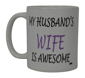 Best Funny Coffee Mug My Husband's Wife Is Awesome Novelty Cup Wives Great Gift Idea For Mom Mothers Day Mom Grandma Spouse Bride Lover Or Parent (Awesome) - Coffee Mugs - Rogue River Tactical  - Rogue River Tactical