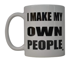 Funny Mom Mother Coffee Mug I Make My Own People Novelty Cup Great Gift Idea Mother's Day - Coffee Mugs - Rogue River Tactical  - Rogue River Tactical