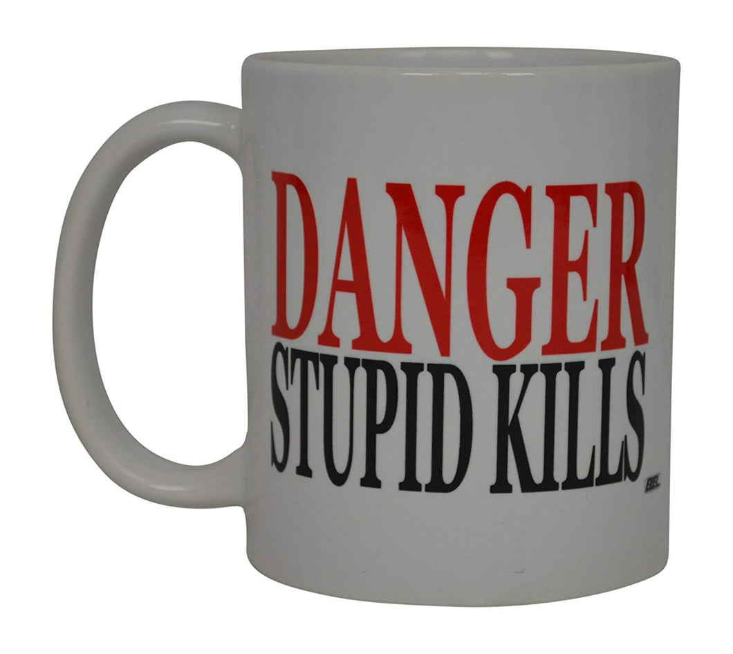 Best Funny Sarcastic Coffee Mug Danger Stupid Kills Sarcastic Novelty Cup Joke Gift Idea For Men Women Office Work Employee Boss Coworkers - Coffee Mugs - Rogue River Tactical  - Rogue River Tactical
