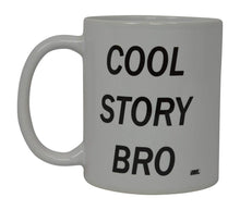 Best Funny Coffee Mug Cool Story Bro Novelty Cup Joke Great Gag Gift Idea For Men Women Office Work Adult Humor Employee Boss Coworkers (Bro) - Coffee Mugs - Rogue River Tactical  - Rogue River Tactical