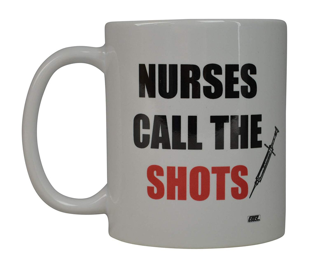 Rogue River Funny Coffee Mug Nurses Call The Shots Novelty Cup Great Gift Idea For Nurse Doctor CNA RN Psych Tech (Shots) - Coffee Mugs - Rogue River Tactical  - Rogue River Tactical