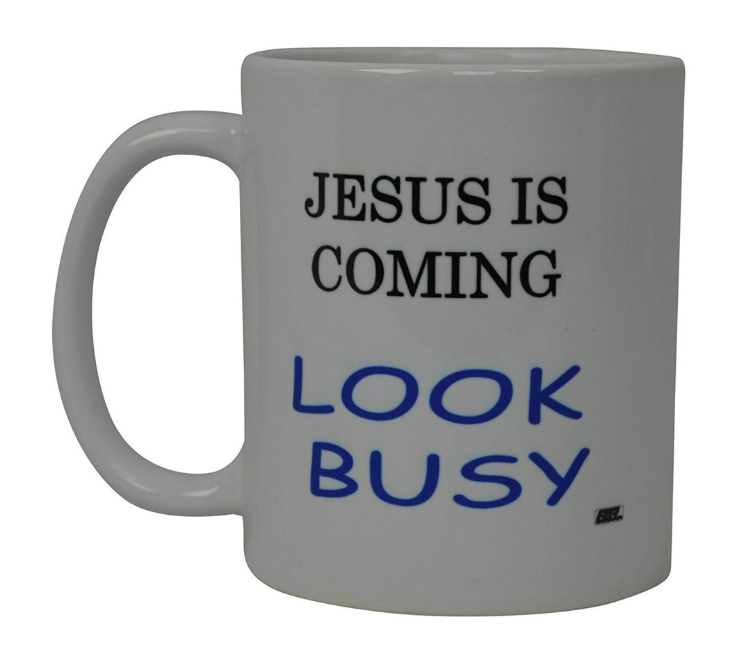 Best Funny Coffee Mug Jesus Is Coming Look Busy Novelty Cup Joke Great Gag Gift Idea For Men Women Office Work Adult Humor Employee Boss Coworkers - Coffee Mugs - Rogue River Tactical  - Rogue River Tactical