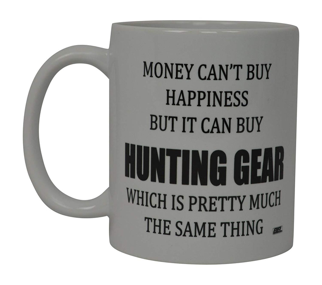 Funny Coffee Mug Money Can't Buy Happiness But It Can Buy Hunting Gear Novelty Cup Gift For Men Hunter Hunt - Coffee Mugs - Rogue River Tactical  - Rogue River Tactical