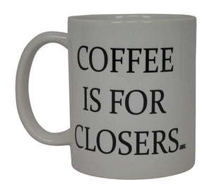 Realtor Coffee Mug Coffee Is for Closers Best Funny Real Estate Agent Novelty Cup Gift Idea For Men Women Office Employee Boss Coworkers - Coffee Mugs - Rogue River Tactical  - Rogue River Tactical