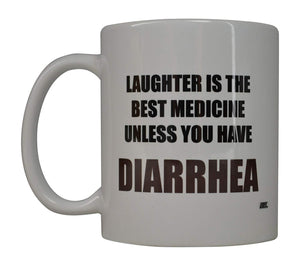 Rogue River Funny Coffee Mug Laughter IS Best Medicine Unless You Have Diarrhea Novelty Cup Great Gift Idea For Nurse Doctor CNA RN Psych Tech (Diarrhea) - Coffee Mugs - Rogue River Tactical  - Rogue River Tactical