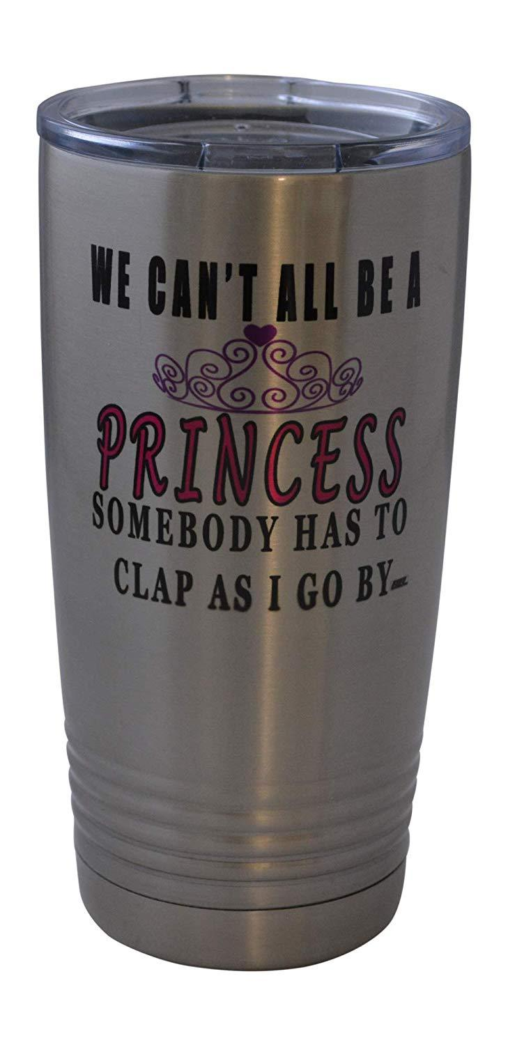 Funny Princess 20 Oz. Travel Tumbler Mug Cup w/Lid Wife MOM Daughter Sister Mother's Day Gift - Tumblers - Rogue River Tactical  - Rogue River Tactical