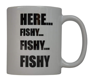 Rogue River Coffee Mug Fishing Fish Here Fishy Fishy Fishy Novelty Cup Great Gift Idea For Men Him Dad Grandpa Fisherman (Here Fishy) - Coffee Mugs - Rogue River Tactical  - Rogue River Tactical
