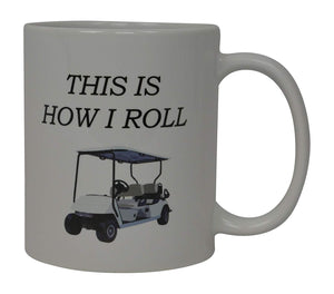 Best Funny Golf Coffee Mug This is How I Roll Golf Cart Novelty Cup Joke Great Gag Gift Idea For Office Work Adult Humor Employee Boss Golfers - Coffee Mugs - Rogue River Tactical  - Rogue River Tactical