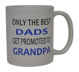 Grandfather Coffee Mug Best dad Gets Promoted To Grandpa Funny Novelty Cup Great Gift Idea For Papa Grandfather - Coffee Mugs - Rogue River Tactical  - Rogue River Tactical