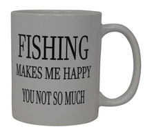 Rogue River Coffee Mug Fishing Makes Me Happy You Not So Much Fish Novelty Cup Great Gift Idea For Men Him Dad Grandpa Fisherman - Coffee Mugs - Rogue River Tactical  - Rogue River Tactical