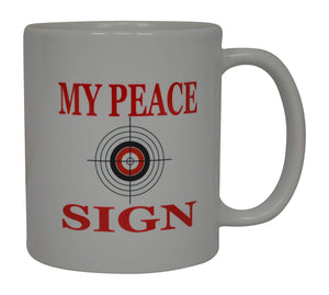 Political Funny Coffee Mug My Peace Sign Target Pro Gun 2nd Second Amendment Novelty Cup Great Gift For Men Hunter Hunting Guns - Coffee Mugs - Rogue River Tactical  - Rogue River Tactical