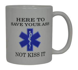 Rogue River Tactical EMT Funny Coffee Mug Here To Save Not Kiss Novelty Cup Great Gift Idea For EMT EMS Paramedic Ambulance,White - Coffee Mugs - Rogue River Tactical  - Rogue River Tactical