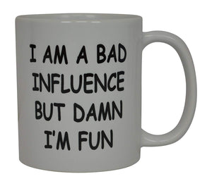 Best Funny Friend Coffee Mug I'M A Bad Influence But Damn I'm Fun Sarcastic Novelty Cup Joke Gift Idea For Men Women Office Work Adult Humor Employee Boss Coworkers - Coffee Mugs - Rogue River Tactical  - Rogue River Tactical