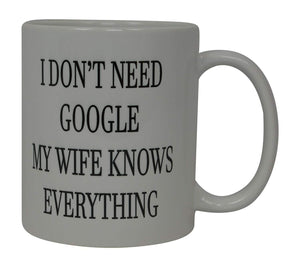 Funny Coffee Mug Wife Knows Everything Husband Novelty Cup Wife Gift Idea For Married Couple Spouse (Google) - Coffee Mugs - Rogue River Tactical  - Rogue River Tactical