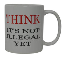 Best Funny Coffee Mug Think It's Not Illegal Yet Novelty Cup Joke Great Gag Gift Idea For Men Women Office Work Adult Humor Employee Boss Coworkers - Coffee Mugs - Rogue River Tactical  - Rogue River Tactical