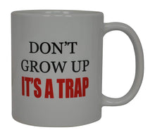 Best Funny Coffee Mug Don't Grow Up It's A Trap There Sarcastic Novelty Cup Joke Great Gag Gift Idea For Men Women Office Work Adult Humor Employee Boss Coworkers - Coffee Mugs - Rogue River Tactical  - Rogue River Tactical