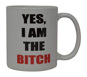 Best Funny Coffee Mug Yes I Am the Bitch Novelty Cup Joke Great Gag Gift Idea For Men Women Office Work Adult Humor Spouse Partner Couple (The Bitch) - Coffee Mugs - Rogue River Tactical  - Rogue River Tactical