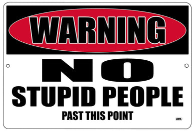 "an image of a funny metal warning sign with black lettering and a red warning label on top that says ""warning: no stupid people past this point"""