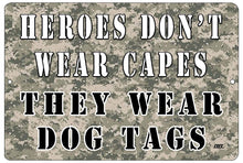 Heroes Don't Wear Capes They Wear Dog Tags Metal Tin Sign Wall Decor Man Cave Bar USA Flag - Patriotic Signs - Rogue River Tactical  - Rogue River Tactical