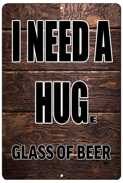 "An image of a funny metal sign from Nuddamakers with a wood panel background that says ""I need a huge glass of beer"" in black writing"