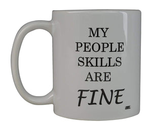 Funny Sarcastic Coffee Mug My People Skills Are Fine Novelty Cup Joke Gift Office Work Employee Coworkers - Coffee Mugs - Rogue River Tactical  - Rogue River Tactical