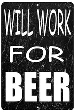 Funny Sarcastic Metal Tin Sign Wall Decor Man Cave Bar Will Work for Beer Drinking - Mancave Signs - Rogue River Tactical  - Rogue River Tactical