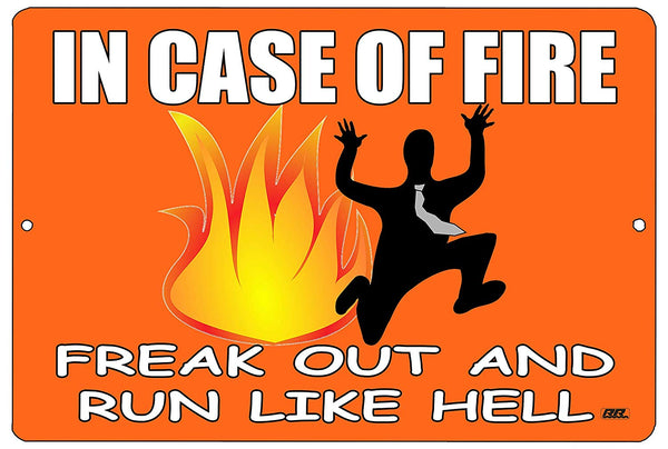 "An image of an orange funny metal sign from Nuddamakers that says ""in case of fire, freak out and run like hell"" in white writing with a man running away from a flame in the middle of the sign"