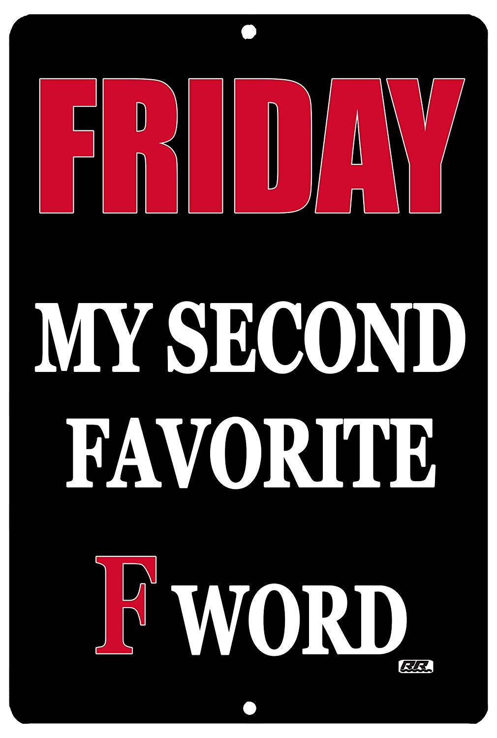"An image of a black funny metal sign from Nuddamakers that says ""Friday is my second favorite F-word"" in red and white writing."
