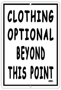 "black and white sign saying ""clothing optional beyond this point"""