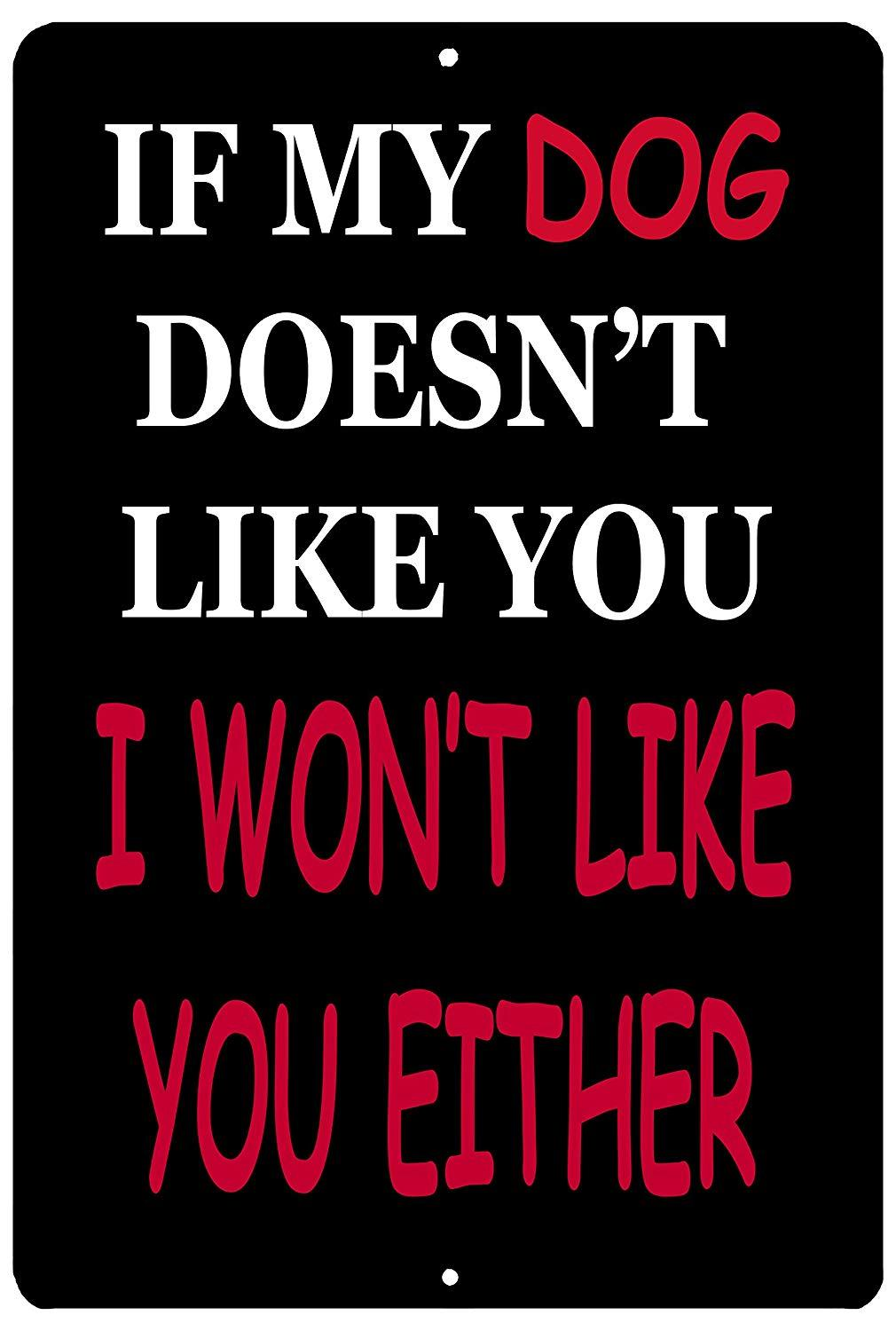 Funny Sarcastic Metal Tin Sign Wall Decor If My Dog Doesn't Like You - Funny Signs - Rogue River Tactical  - Rogue River Tactical