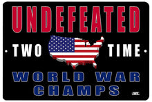 Undefeated Back to Back World War Champs Patriotic Metal Tin Sign Wall Decor Man Cave Bar USA Flag - Patriotic Signs - Rogue River Tactical  - Rogue River Tactical